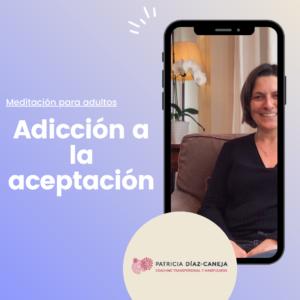 Meditación adicción a la aceptación
